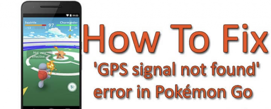 Pokemon go GPS signal not found an error